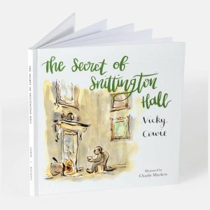 The Secret of Snittington Hall by Vicky Cowie